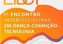 I Encontro Interdisciplinar em Dança-Cognição-Tecnologia acontece em setembro na UFBA