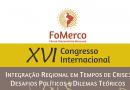 """16ª edição do FoMerco abordará o tema """"Integração Regional em Tempos de Crise: desafios Políticos e Dilemas Teóricos"""""""
