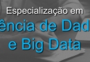Especialização em Ciência de Dados e Big Data abre inscrições