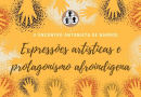 Encontro Antonieta de Barros discute formação e vida de estudantes negras e indígenas