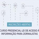 """GJOL e Abraji promovem o curso """"Lei de Acesso à Informação para Jornalistas"""""""