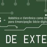 Rede abre vagas para curso sobre robótica e eletrônica para emancipação sócio-digital
