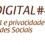 Café Digital: Encontro debaterá sobre a exposição da vida privada na Internet