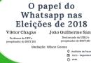 Mesa na Facom debate sobre o uso do WhatsApp nas eleições 2018