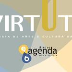 """Agenda de Arte e Cultura lança Revista """"Virtute""""!"""