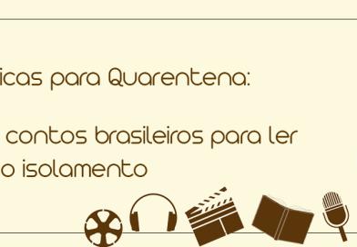 Dicas para quarentena: Luana indica 5 contos brasileiros para ler em 5 minutos