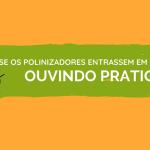 """Agricultura sustentável abre última temporada da série """"E se os polinizadores entrassem em quarentena?"""""""